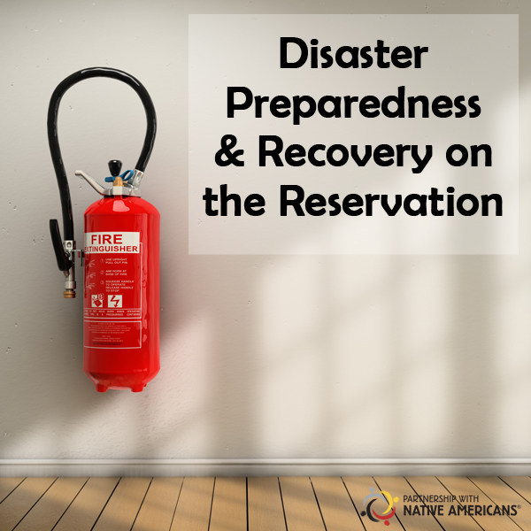 Partnership with Native Americans Brings Added Support to Tribal Commuities with Disaster Preparedness Handbook