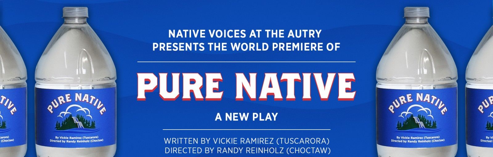 "Native Voices at the Autry Presents the World Premiere of ""Pure Native"""