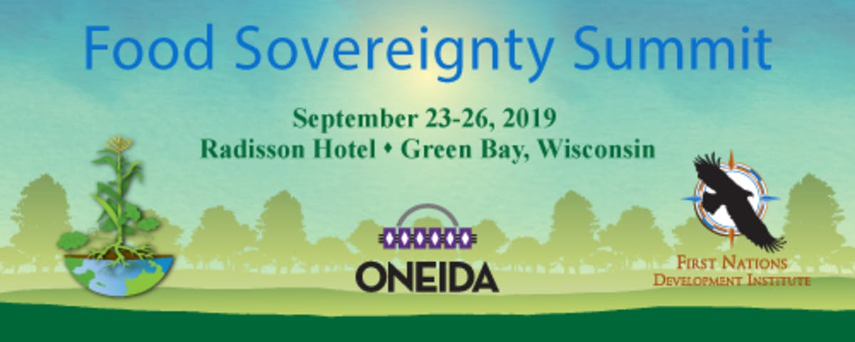 National Native Food Sovereignty Summit is September 23-26, 2019, in Green Bay, Wisconsin