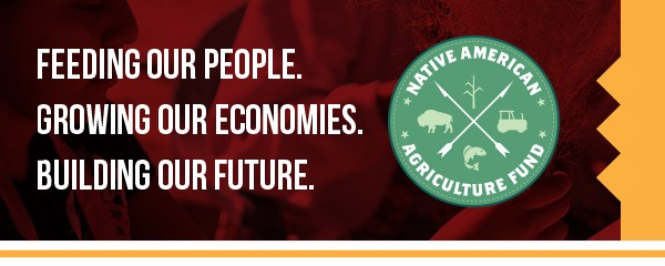 Native American Agriculture Fund Now Accepting Grant Applications