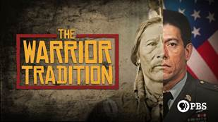 """During Native American Heritage Month, """"The Warrior Tradition"""" to Air on PBS on Veterans Day"""