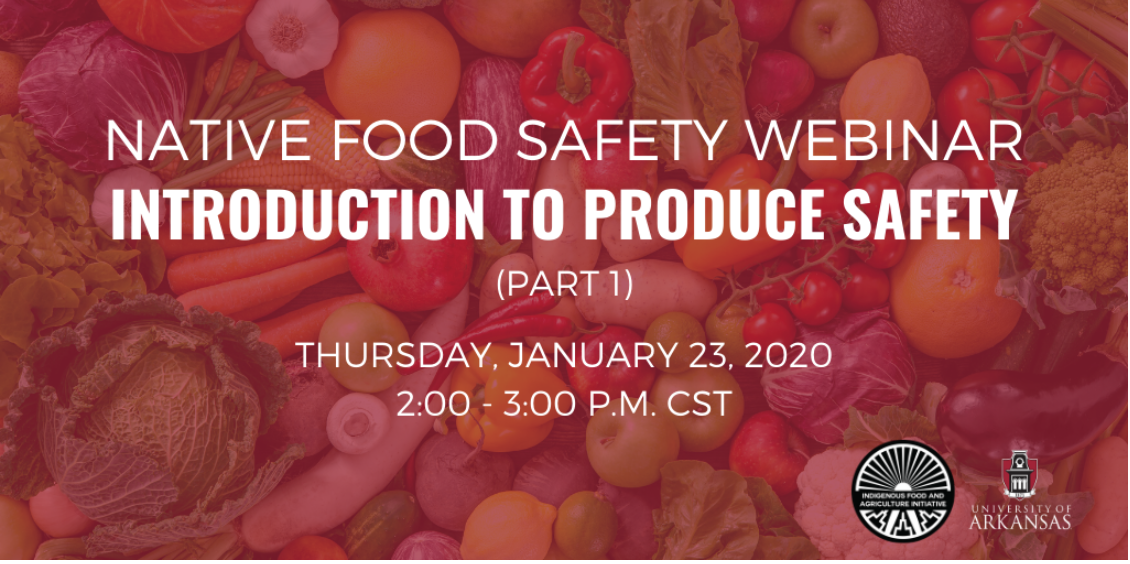 Native Food Safety Webinar: Introduction to Produce Safety (Part 1)