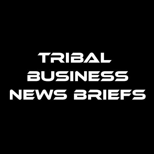Tribal Business News Briefs – Week of Jan. 13, 2020