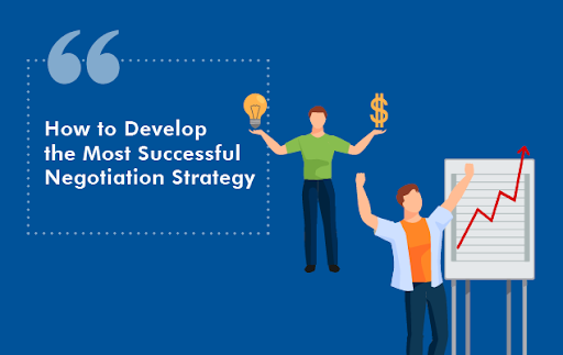 How to Develop the Most Successful Negotiation Strategy