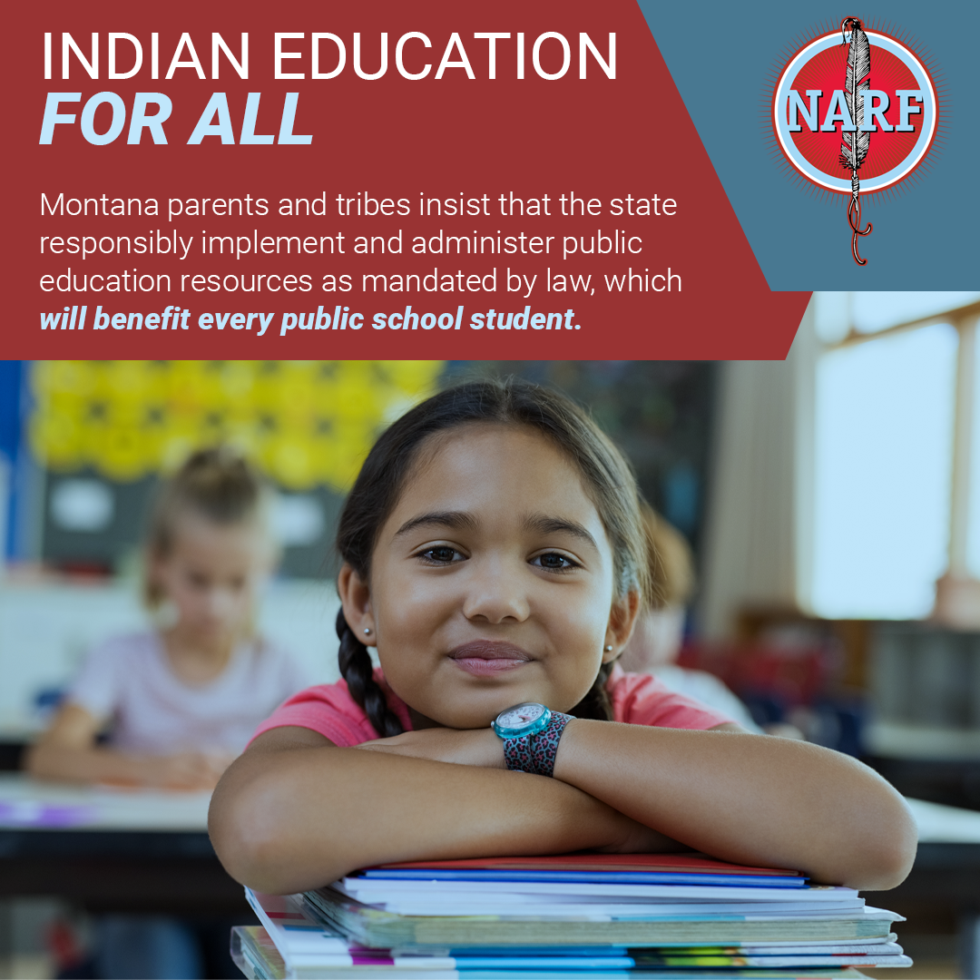 Indian Education for All, Montana parents and tribes insist that the state responsibly implement and administer public education resources as mandated by law, which will benefit every public school student.